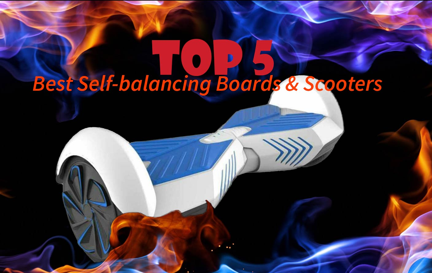 Best hoverboard & self-balancing scooter review of 2017