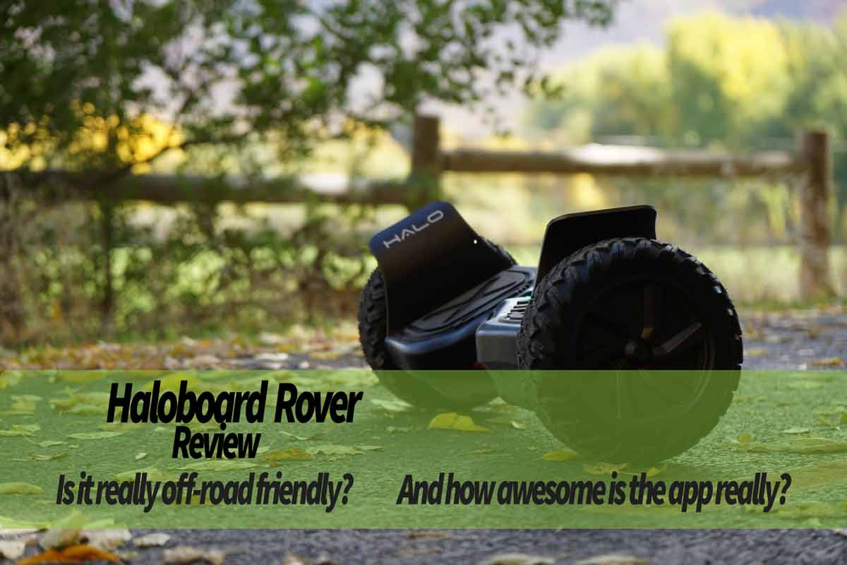 Halo Rover Review – Personalized off-road hoverboard, worth it?